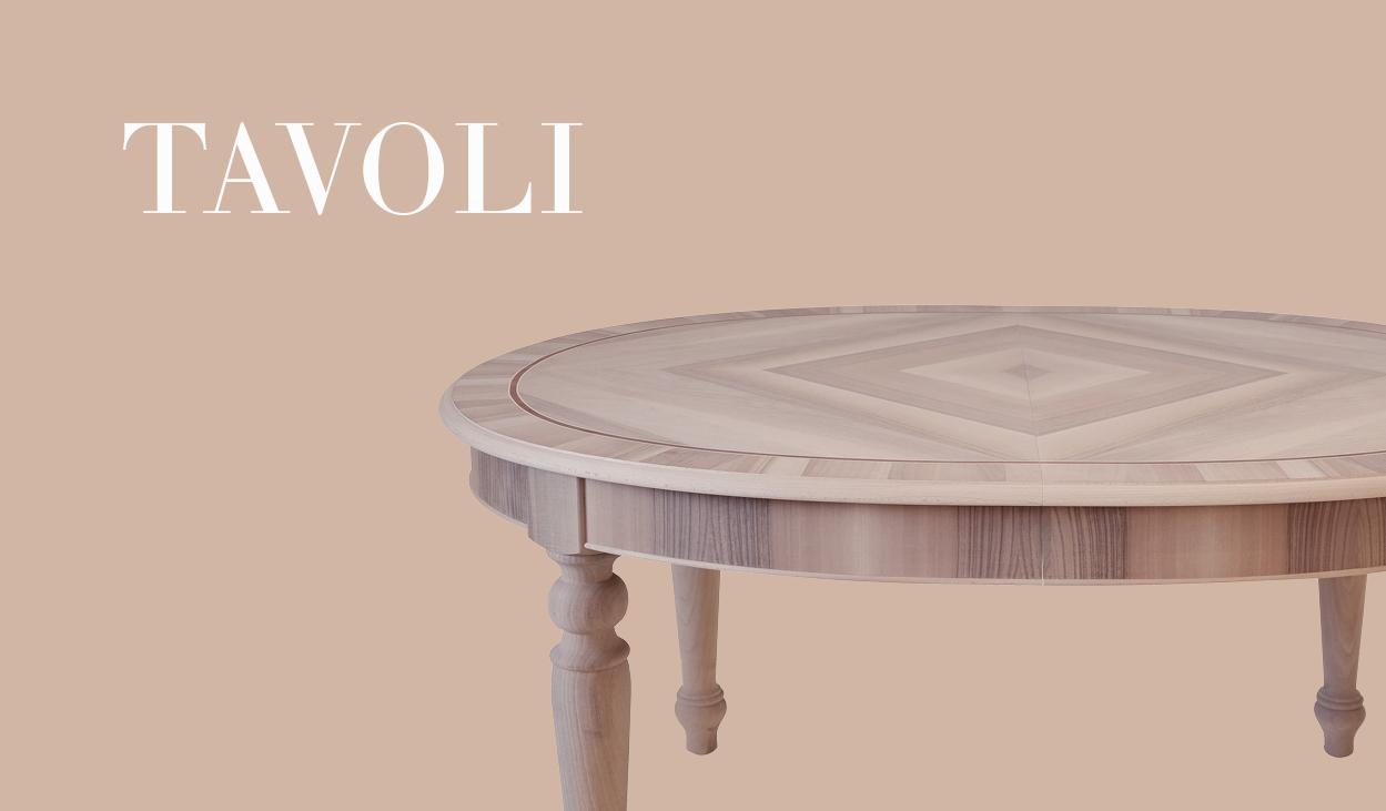 Arredamenti classici su misura Tavoli in stile Classico Moderno Rustico